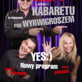 Kabaret Pod Wyrwigroszem - Nowy program: Yes