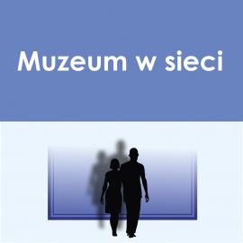 Muzeum Okręgowe w Sandomierzu działa i udostępnia swoje zbiory w sieci
