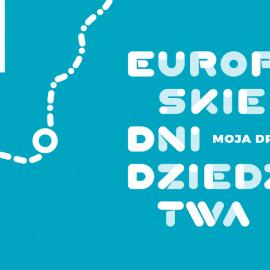 """EUROPEJSKIE DNI  DZIEDZICTWA 2020  """"Moja Droga"""""""